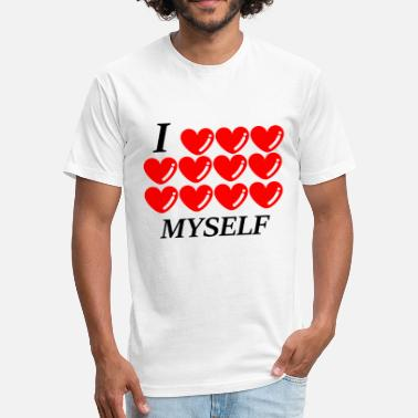 I Love Myself I Love myself - Fitted Cotton/Poly T-Shirt by Next Level
