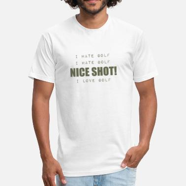 Hate Golf I Hate Golf - Fitted Cotton/Poly T-Shirt by Next Level
