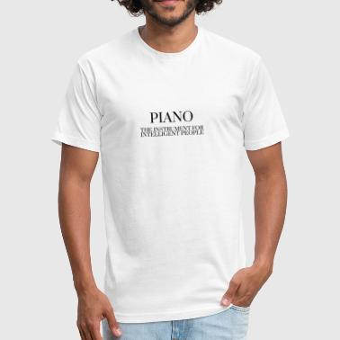 PIANO The Instrument For Intelligent People - Fitted Cotton/Poly T-Shirt by Next Level