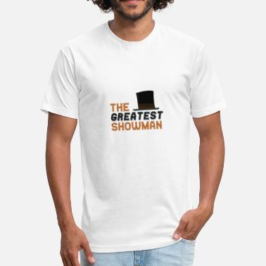 Greatest The greatest showman - Fitted Cotton/Poly T-Shirt by Next Level