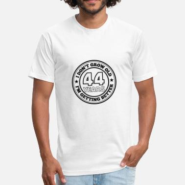 44 Years Old 44 years old i am getting better - Fitted Cotton/Poly T-Shirt by Next Level