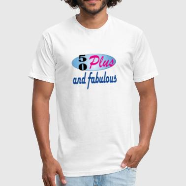 50 plus and fab - Fitted Cotton/Poly T-Shirt by Next Level