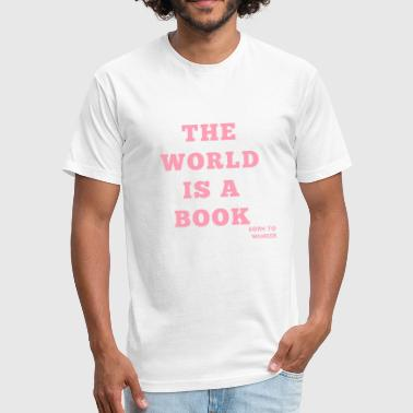 THE WORLD IS A BOOK - Fitted Cotton/Poly T-Shirt by Next Level
