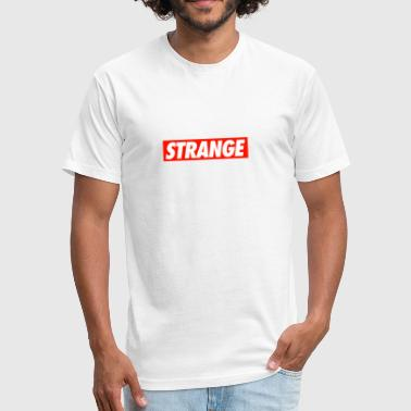 STRANGE - Fitted Cotton/Poly T-Shirt by Next Level