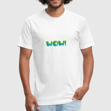 wow - Fitted Cotton/Poly T-Shirt by Next Level
