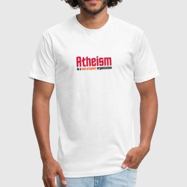 Atheism Non-prophet Organization Skeptic Atheism: A Non-prophet Organization - Fitted Cotton/Poly T-Shirt by Next Level