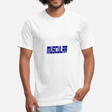 Muscular muscular - Fitted Cotton/Poly T-Shirt by Next Level