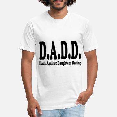 Dating Dads Against Daughters Dating DADD - Unisex Poly Cotton T-Shirt