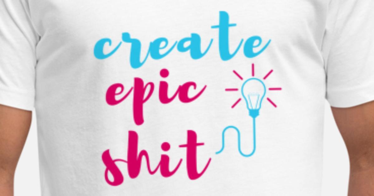 493e4b249d1b create epic shit Unisex Poly Cotton T-Shirt | Spreadshirt