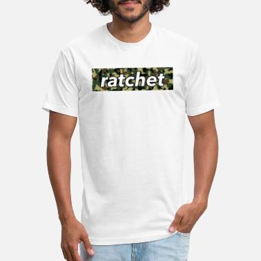 Ratchet Ghetto Ratchet - Fitted Cotton/Poly T-Shirt by Next Level
