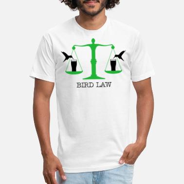 Bird Always Sunny Bird Law - Fitted Cotton/Poly T-Shirt by Next Level