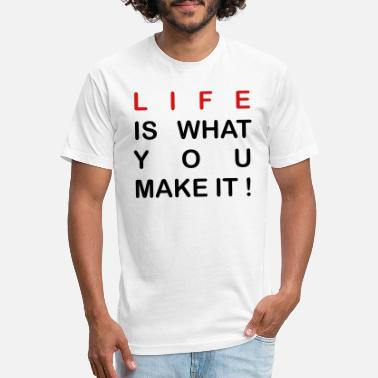 life is what you make it - Unisex Poly Cotton T-Shirt