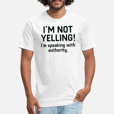 Yell I'm Not Yelling - Unisex Poly Cotton T-Shirt