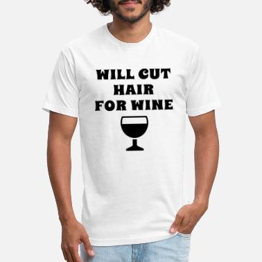 Stylist Will Cut Hair For Wine Hairdresser Hair Stylist - Unisex Poly Cotton T-Shirt