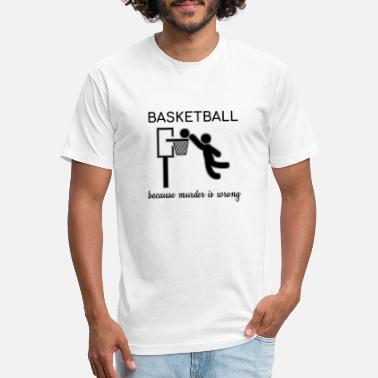 Sarcasm Basketball Basketball Because Murder Is Wrong Sarcasm Gift - Unisex Poly Cotton T-Shirt