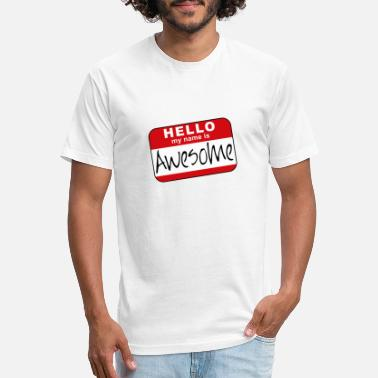 Hello My Name Is Hello, my name is awesome - Unisex Poly Cotton T-Shirt