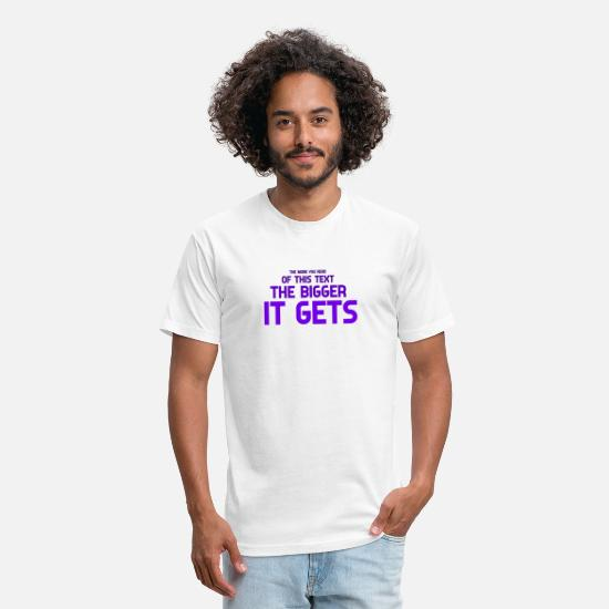 Quote T-Shirts - The more you read of this text the bigger it gets - Unisex Poly Cotton T-Shirt white