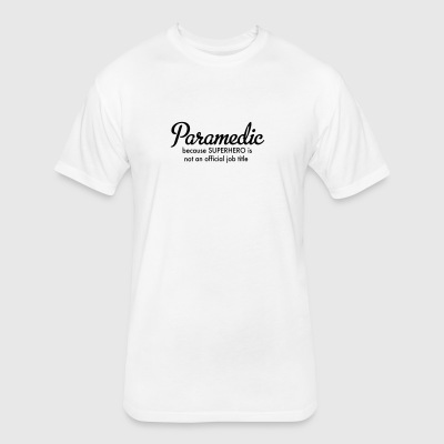 paramedic - Fitted Cotton/Poly T-Shirt by Next Level