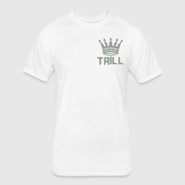 (trill_crown) - Fitted Cotton/Poly T-Shirt by Next Level