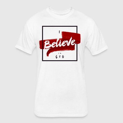 I believe - Fitted Cotton/Poly T-Shirt by Next Level