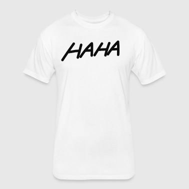 HAHA Collection - I - Fitted Cotton/Poly T-Shirt by Next Level