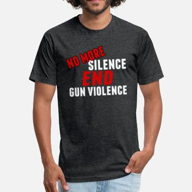 Against Gun Violence No More Silence End Gun Violence - Fitted Cotton/Poly T-Shirt by Next Level