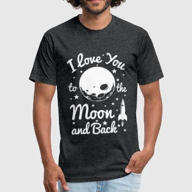 I Love You To The Moon - Fitted Cotton/Poly T-Shirt by Next Level