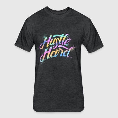 hustle hard - Fitted Cotton/Poly T-Shirt by Next Level