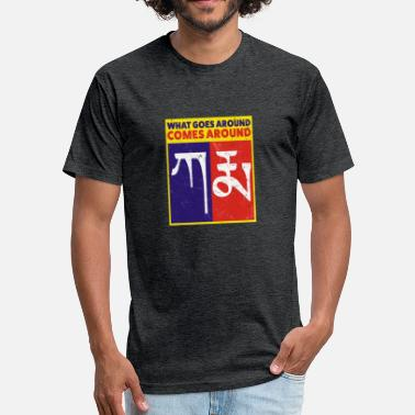 Karma What Goes Around Comes Around Karma Tibetan What Goes Around Comes Around - Fitted Cotton/Poly T-Shirt by Next Level