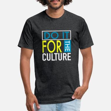 Do It For The Culture - Unisex Poly Cotton T-Shirt