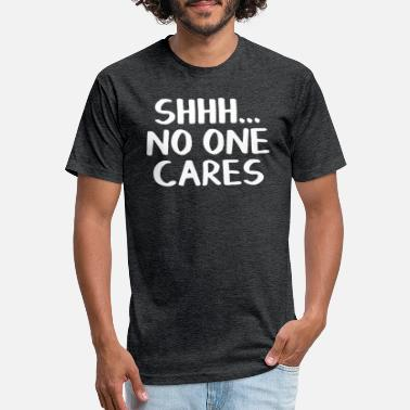 Shh Shhh no one cares - Unisex Poly Cotton T-Shirt