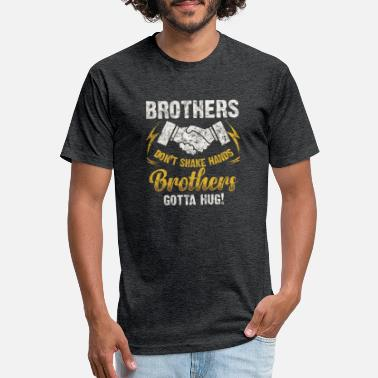 Shake BROTHERS DON T SHAKE HAND BROTHERS GOTTA HUG - Unisex Poly Cotton T-Shirt