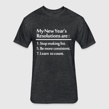 NEW  YEARS RESOLUTION - Fitted Cotton/Poly T-Shirt by Next Level