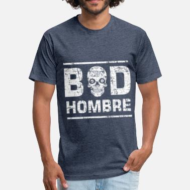 Bad Hombre Trump Bad Hombre - Fitted Cotton/Poly T-Shirt by Next Level
