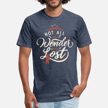 All Is Lost Funny Not All Who Wander Are Lost - Fitted Cotton/Poly T-Shirt by Next Level