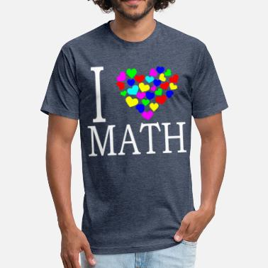 I Love Math i love math - Fitted Cotton/Poly T-Shirt by Next Level