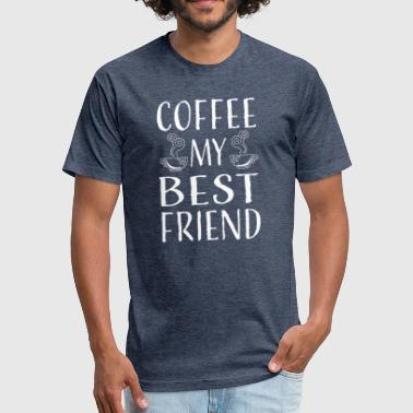 Coffee, my best friend - Fitted Cotton/Poly T-Shirt by Next Level