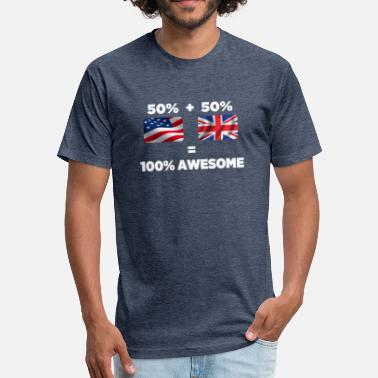Half British Half American Half British Half American Totally Awesome - Fitted Cotton/Poly T-Shirt by Next Level