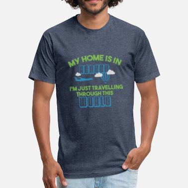 Im A Traveller My home is in Heaven. Im just travelling. - Fitted Cotton/Poly T-Shirt by Next Level