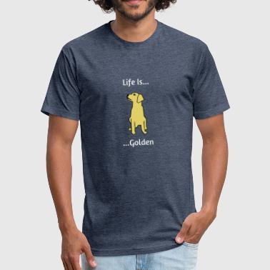 Golden Retriever Life is Golden - Fitted Cotton/Poly T-Shirt by Next Level