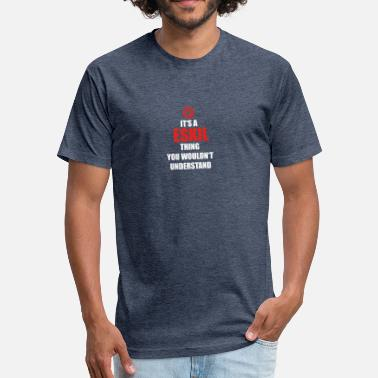 Eskil Geschenk it s a thing birthday understand ESKIL - Fitted Cotton/Poly T-Shirt by Next Level