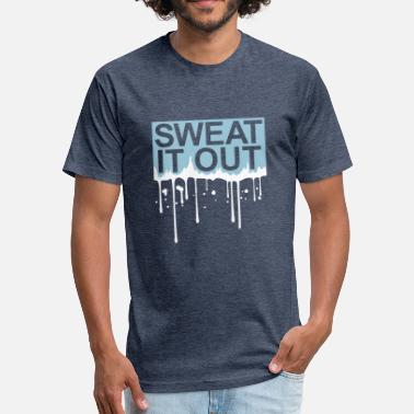 Sweat Graffiti drop graffiti spray beam sweat it out cool endure - Fitted Cotton/Poly T-Shirt by Next Level