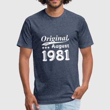 Original Since August 1981 Gift - Fitted Cotton/Poly T-Shirt by Next Level