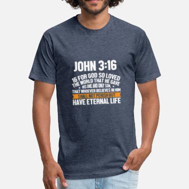 1 John 1 JOHN 3verse16 Design 08202018 - Fitted Cotton/Poly T-Shirt by Next Level