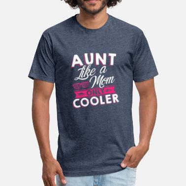 Aunt And Daughter Aunt Like A Mom Proud Aunt Best Aunt Gift - Fitted Cotton/Poly T-Shirt by Next Level