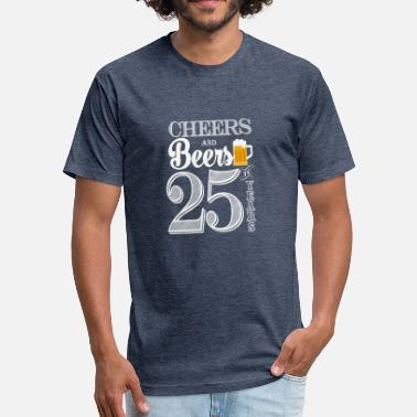 25 Year Anniversary Cheers and Beers To 25 Years - Fitted Cotton/Poly T-Shirt by Next Level