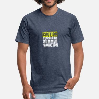 Summer Vacation Teacher Caution Teacher On Summer Vacation - Fitted Cotton/Poly T-Shirt by Next Level