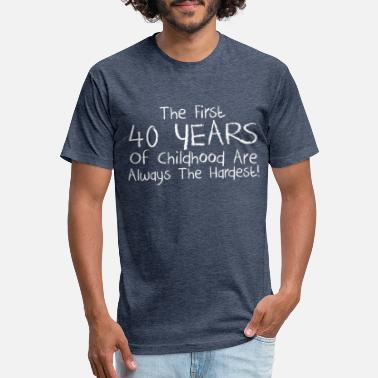 40 Years THE FIRST 40 YEARS OF CHILDHOOD - Unisex Poly Cotton T-Shirt