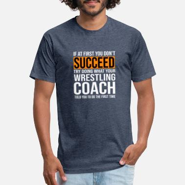 b76ed505 Funny Wrestling Funny Wrestling Coach Shirt If At First You Don't -