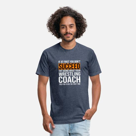 Wrestling T-Shirts - Funny Wrestling Coach Shirt If At First You Don't - Unisex Poly Cotton T-Shirt heather navy